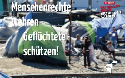 Menschenrechte wahren – Flüchtlinge schützen!