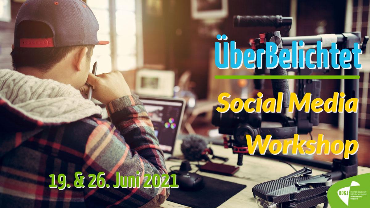 ÜberBelichtet - SocialMedia Workshop für die Verbandsarbeit Juni 2021 Teil 2